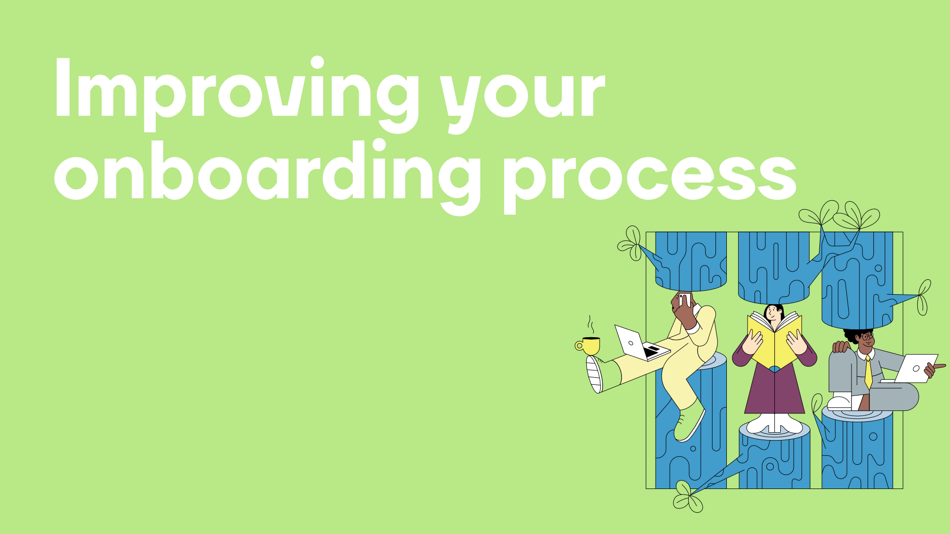 Improving your onboarding process