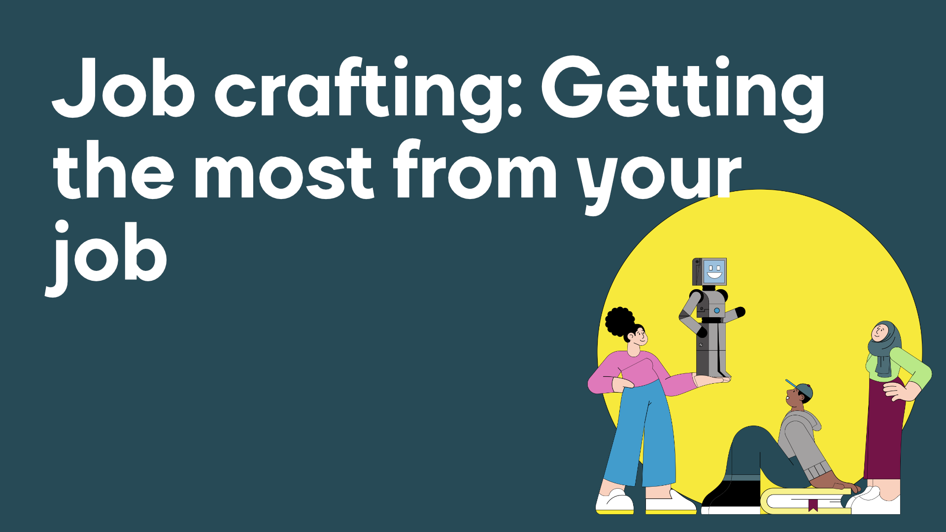 Job crafting - getting hte most form your job - Clevry