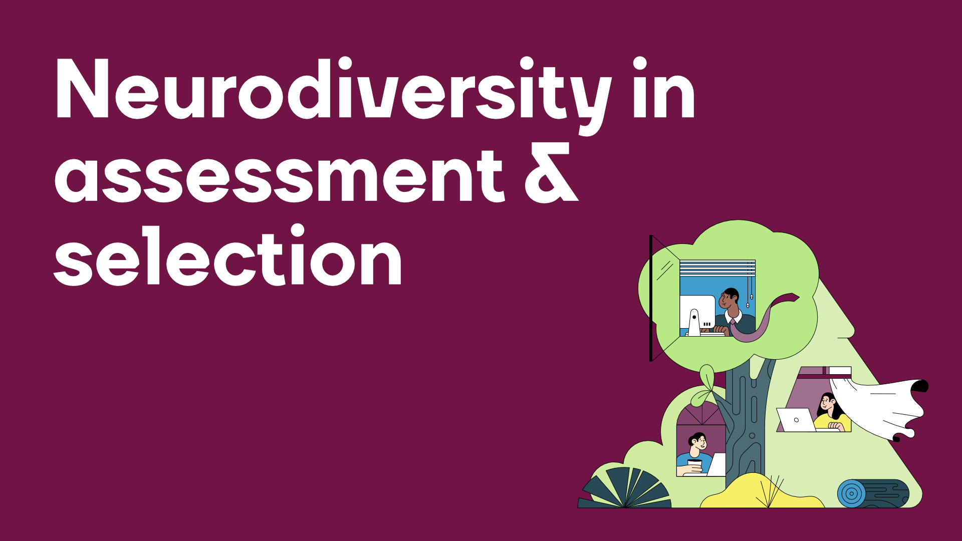 Neurodiversity in assessment and selection