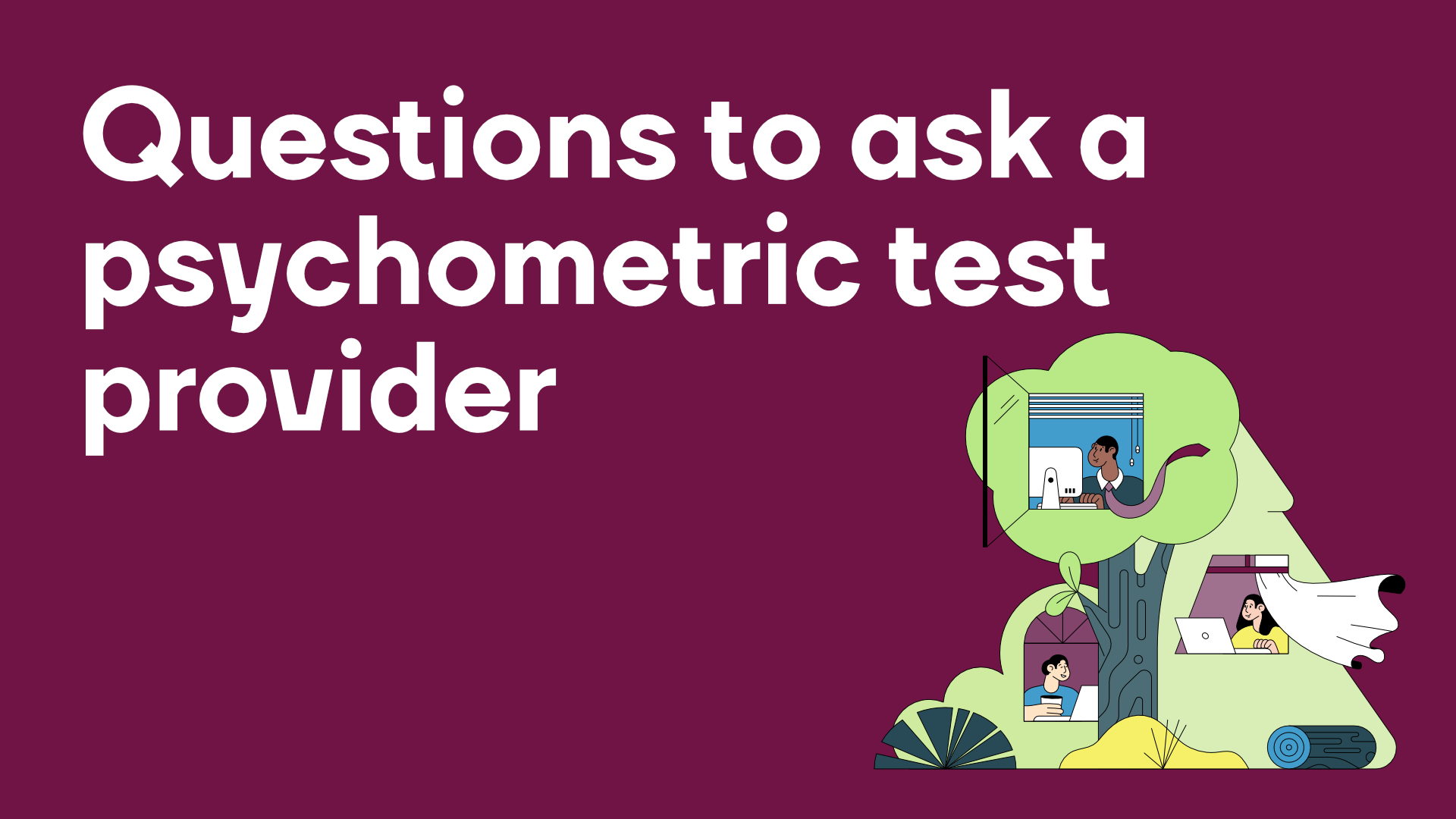 Questions to ask a psychometric test provider